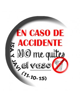 A30.En caso de accidente, no me quiten el vaso.